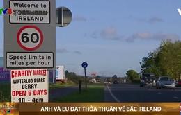 Anh và EU đạt thỏa thuận về bắc Ireland