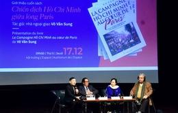"""Xuất bản hồi ký """"Chiến dịch Hồ Chí Minh giữa lòng Paris"""" bằng tiếng Pháp"""