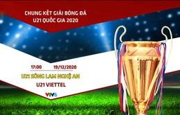 Chung kết U21 Quốc gia: SLNA - Viettel (17h00, trực tiếp trên VTV6)