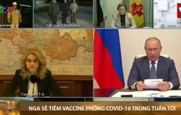 Nga sẽ tiêm vaccine phòng COVID-19 quy mô lớn trong tuần tới