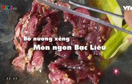 Khó quên hương vị bò nướng xẻng Bạc Liêu