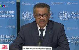 Tổng Giám đốc WHO: Số ca nhiễm COVID-19 trên thế giới có thể tăng đáng kể