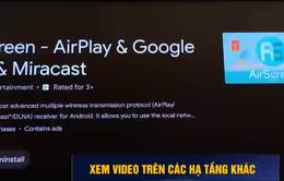 Cách xem YouTube, Facebook video trên smart TV