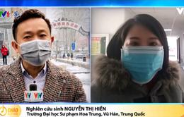 Du học sinh Việt tại Vũ Hán bị ảnh hưởng ra sao trước dịch bệnh?