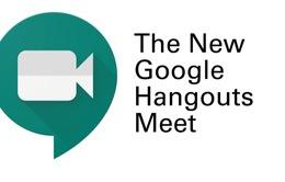 Google miễn phí tính năng cao cấp của Hangouts Meet trong mùa dịch COVID-19