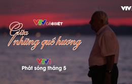 VTV Đặc biệt - Giữa những quê hương: Những con người không mang dòng máu Việt cống hiến trọn đời cho đất nước Việt Nam