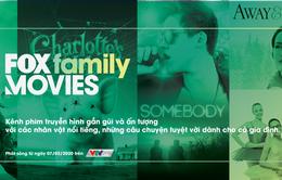 FOX Family Movies - Thế giới phim cho cả gia đình trên VTVcab