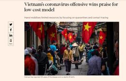 Financial Times ca ngợi nỗ lực ngăn chặn sự lây lan của dịch COVID-19 của Việt Nam