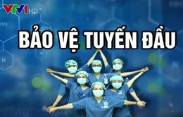Nguy cơ lây nhiễm COVID-19 trong bệnh viện: Tấm lá chắn không vững, cả hệ thống sẽ suy yếu
