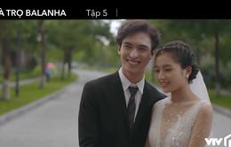 Nhà trọ Balanha - Tập 5: Vừa giả vờ làm người yêu, Lâm và Hân đã phải tổ chức đám cưới