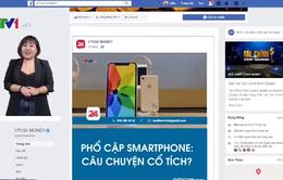 Phổ cập Smartphone: Có phải chuyện cổ tích?