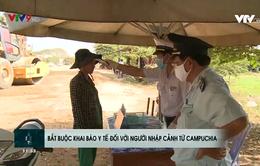 Bắt buộc khai báo y tế với người nhập cảnh từ Campuchia