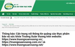 Cẩn trọng thông tin quảng cáo sản phẩm bảo vệ sức khỏe Trường Xuân Vương và Tengsu trên một số website