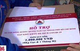 Quảng Nam hỗ trợ người làm việc tại TP.HCM không về quê vì dịch COVID-19