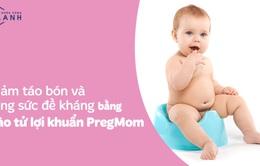 Hết lo táo bón, tiêu hóa khỏe mạnh, tăng sức đề kháng bằng LiveSpo PregMom