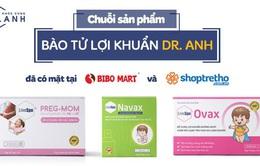 """Thương hiệu """"Bào tử lợi khuẩn Dr. ANH"""" đã có mặt tại hệ thống Bibo Mart và Shop trẻ thơ"""
