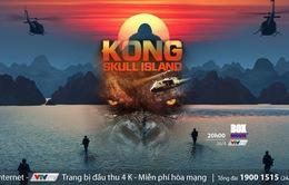 """Dõi theo cuộc phiêu lưu ngẹt thở trong """"Kong: Skull Island"""" trên VTVcab"""