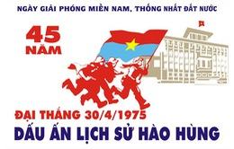 Điểm nhấn các chương trình kỷ niệm 45 năm Ngày Giải phóng miền Nam, thống nhất đất nước trên sóng VTV