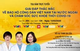 Tọa đàm trực tuyến: Giải đáp thắc mắc về Bảo hộ công dân Việt Nam tại nước ngoài thời COVID-19