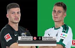Frankfurt - Monchengladbach: Kẻ đua trụ hạng, người mơ dự cúp châu Âu (23h30 ngày 16/5)