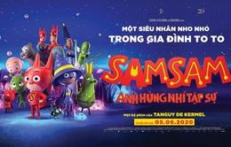 """""""SamSam: Anh Hùng Nhí Tập Sự"""" cùng cuộc phiêu lưu kỳ thú đổ bộ rạp chiếu dịp Quốc tế Thiếu nhi"""