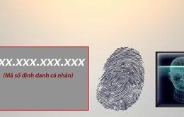 Mã số định danh cá nhân thuận tiện hơn sổ hộ khẩu như thế nào?