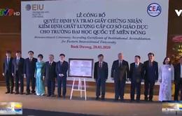 Đại học Quốc tế miền Đông đạt chất lượng kiểm định theo chuẩn mới