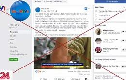 Cảnh giác với thông tin giả mạo VTV trên mạng xã hội