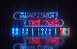 Bình luận thể thao ngày 19/6 (20h30 trên VTV1): Vỡ sân tại V.League và bài toán giữ khán giả!