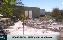 Hoang phế dự án bên vịnh Nha Trang