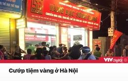 Điểm tin đầu ngày 27/6: Hà Nội xảy ra cướp tiệm vàng, Microsoft đóng cửa toàn bộ cửa hàng