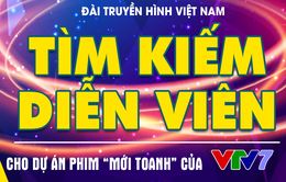 Cơ hội có 1-0-2: VTV7 tìm kiếm diễn viên cho dự án phim mới