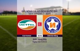 VIDEO Highlights: CLB Viettel 1-1 SHB Đà Nẵng (Vòng 11 LS V.League 1-2020)
