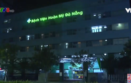 Phong tỏa Bệnh viện Hoàn Mỹ Đà Nẵng