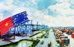 """Hôm nay (1/8), EVFTA chính thức có hiệu lực, """"cao tốc"""" đã mở, cơ hội lớn, thách thức nhiều"""