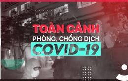 Toàn cảnh phòng chống COVID-19 ngày 1/8: Việt Nam có 3 ca tử vong, ghi nhận ca dương tính ở địa phương mới
