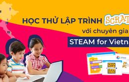 STEAM for Việt Nam: Dự án trại hè lập trình miễn phí cho trẻ em Việt