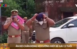 Ấn Độ lại chấn động vì vụ cưỡng hiếp và sát hại bé gái 13 tuổi