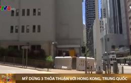 Mỹ tuyên bố đình chỉ hoặc chấm dứt 3 thỏa thuận song phương với Hong Kong (Trung Quốc)