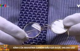 Đấu giá kính mạ vàng của lãnh tụ Ấn Độ-Mahatma Gandhi