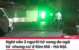 Tin nóng đầu ngày 10/9: 2 người tử vong nghi do ngã từ chung cư cao tầng ở Hà Nội