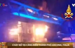 Italy: Cháy nổ nghiêm trọng tại cảng biển thành phố Ancona
