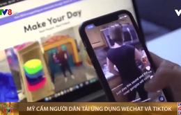 Mỹ cấm người dân tải các ứng dụng WeChat và TikTok