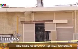 Iran tuyên bố xây cơ sở hạt nhân tối tân mới