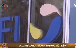 Vaccine ngừa COVID-19 sẽ rẻ hơn 10 Euro