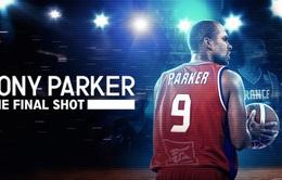 Ngôi sao bóng rổ Tony Parker ra mắt phim tài liệu