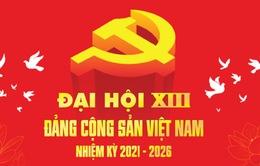 Vai trò, ý nghĩa của Đại hội đại biểu toàn quốc lần thứ XIII của Đảng