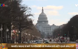 Nhiều nghị sĩ Mỹ tuyên bố sẽ phản đối kết quả bầu cử