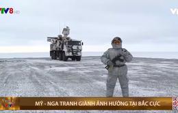 Mỹ - Nga tranh giành ảnh hưởng tại Bắc Cực