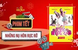 """Tuần phim Việt trên VTVGo: """"Những nụ hôn rực rỡ"""" trở lại mùa phim Tết sau 11 năm khuynh đảo phòng vé"""